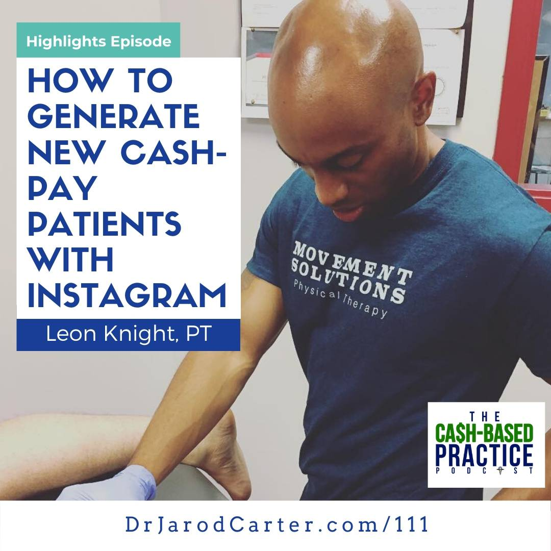 CBP 111: How To Generate New Cash-Pay Patients with Instagram—Leon Knight