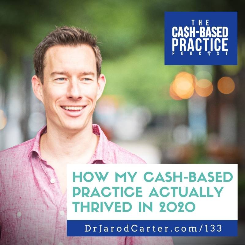 CBP 133: How My Cash-Based Practice Actually Thrived in 2020