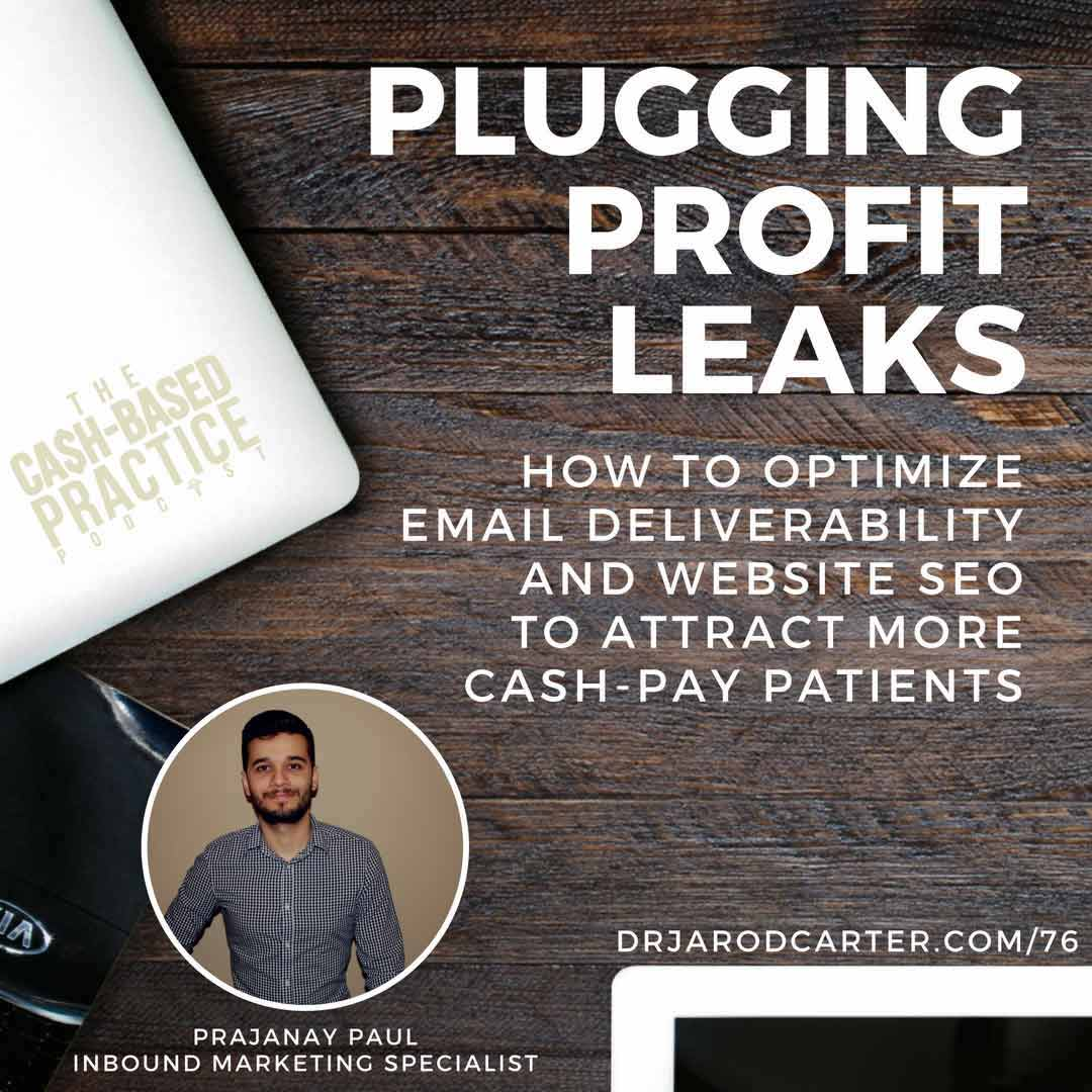 CBP 076: Optimizing Your Email Deliverability and Website SEO to plug Cash Practice Profit Leaks