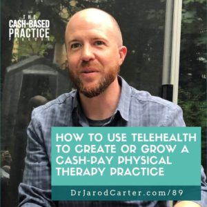CBP 089: How to use telehealth to create or grow a cash-pay physical therapy practice with Rob Vining
