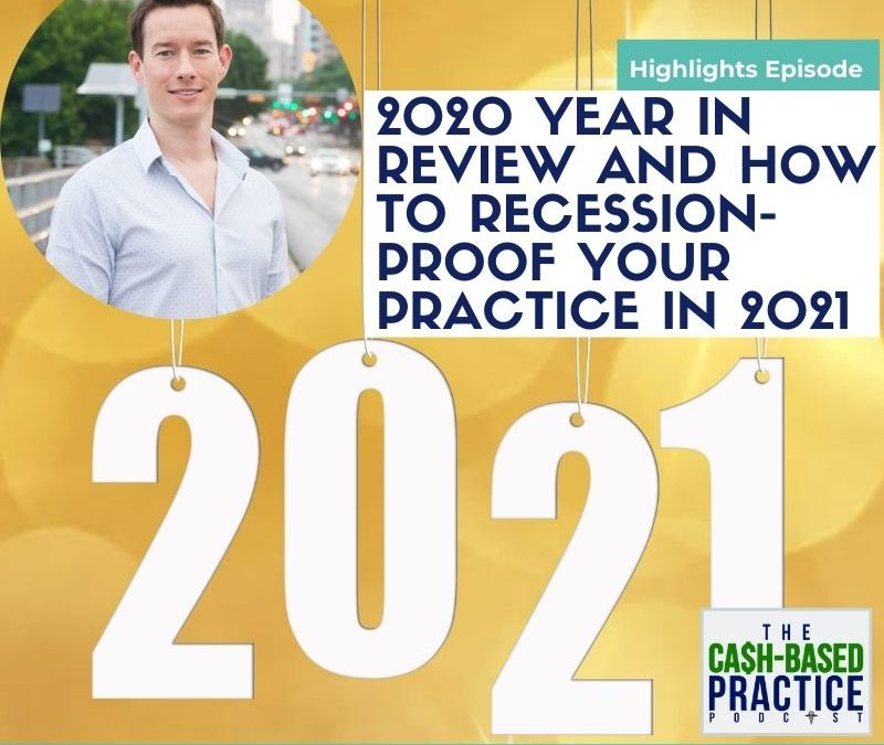 2020 Year in Review and How to Recession-Proof Your Practice in 2021
