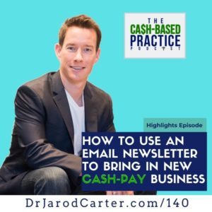 CBP 140: How to use an email newsletter to bring in new cash-pay business for your practice