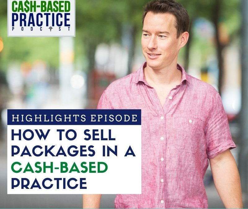 CBP 161: How to sell packages in a cash-based practice